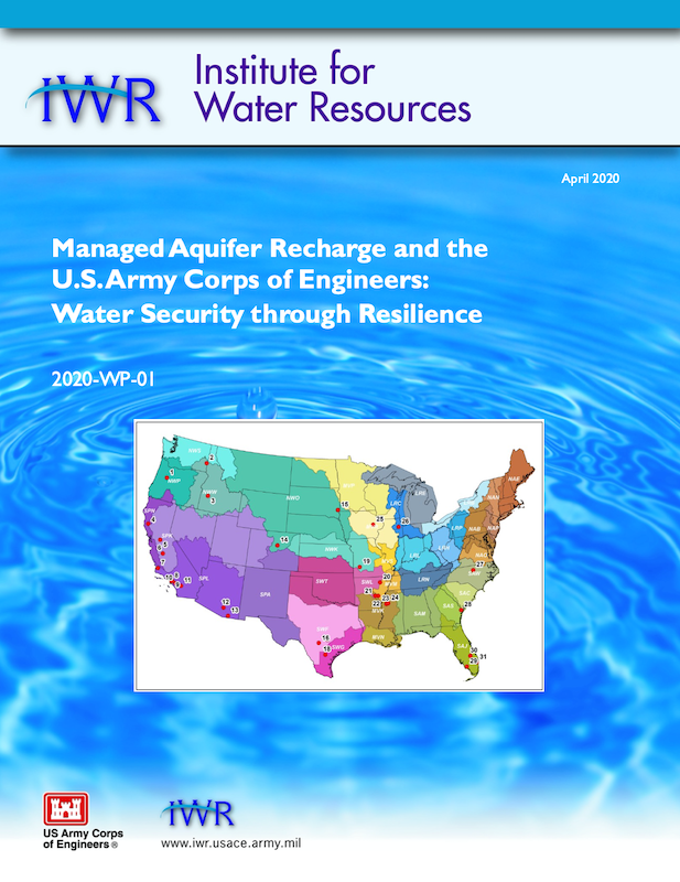 USACE Report - Managed Aquifer Recharge (MAR) and the U.S. Army Corps of Engineers: Water Security through Resilience